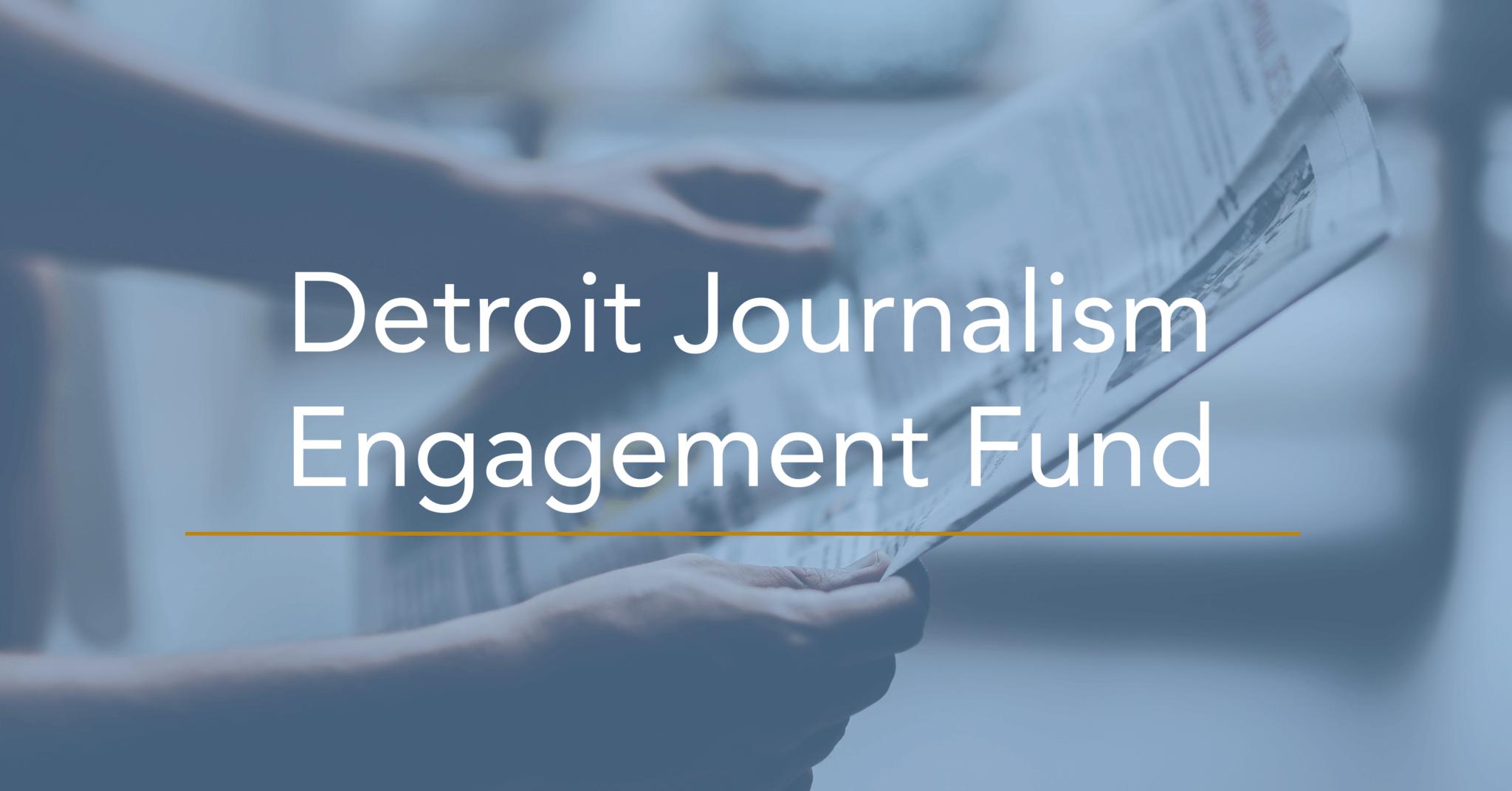 Detroit Journalism Engagement Fund