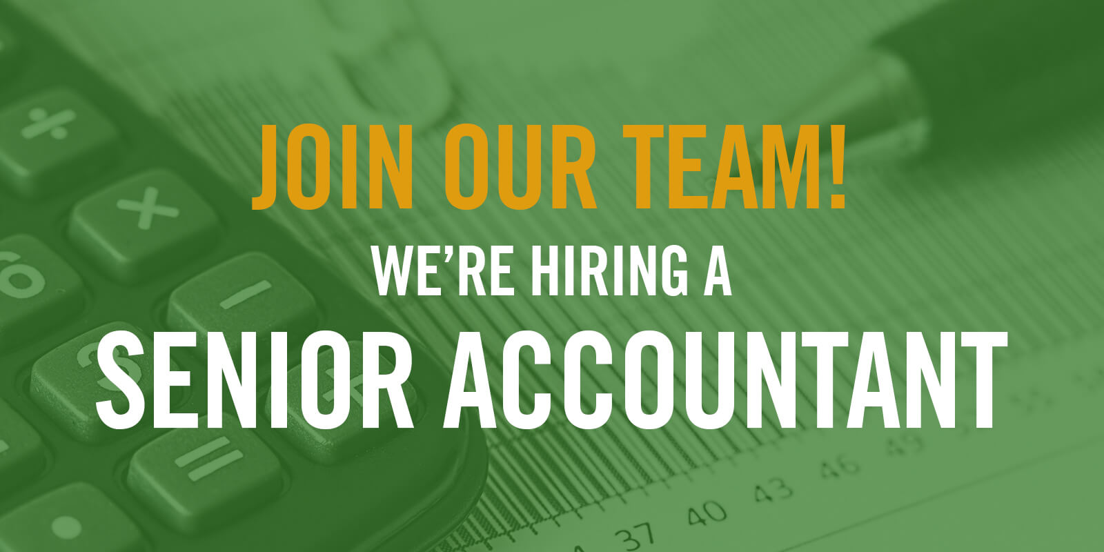 Join Our Team. Senior Accountant